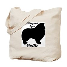 ADOPTED by a Collie Tote Bag