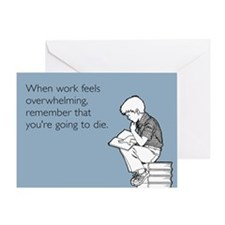 Work Feels Overwhelming Greeting Card