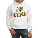 I Love Me Hooded Sweatshirt