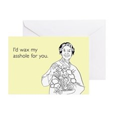 Wax My Asshole Greeting Card
