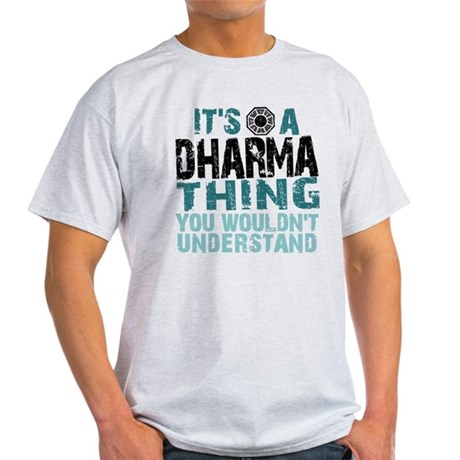 Its a Dharma Thing Light T-Shirt