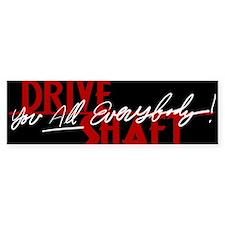 Drive Shaft Everybody Lost Bumper Bumper Sticker