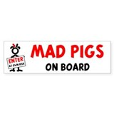 Mad Pigs On Board! Bumper Bumper Sticker