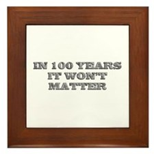 In 100 Years Framed Tile