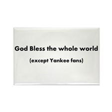 except Yankee fans Rectangle Magnet