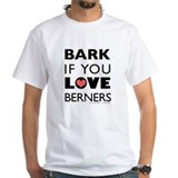 Bark if You Love Berners Shirt