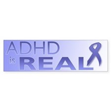 ADHD is Real Bumper Sticker