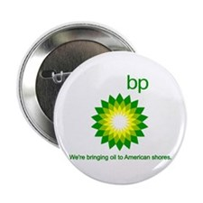 "BP Oil... Spill 2.25"" Button"