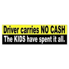 No Cash, No Money Driver Bumper Bumper Sticker