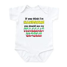 Think I'm Handsome Italian Uncle Infant Bodysuit