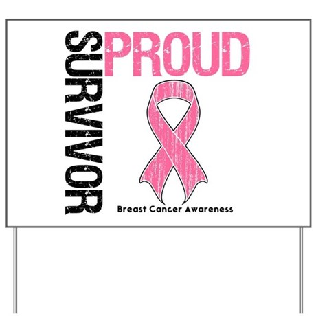 BreastCancer ProudSurvivor Yard Sign