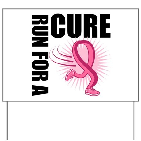 RunForACure BreastCancer Yard Sign