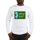 What Exit? Long Sleeve T-Shirt