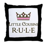 Little Cousins Rule Throw Pillow