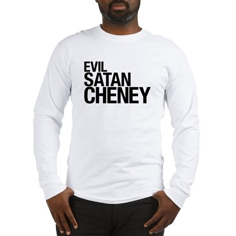 Evil > Satan > Cheney Long Sleeve T-Shirt