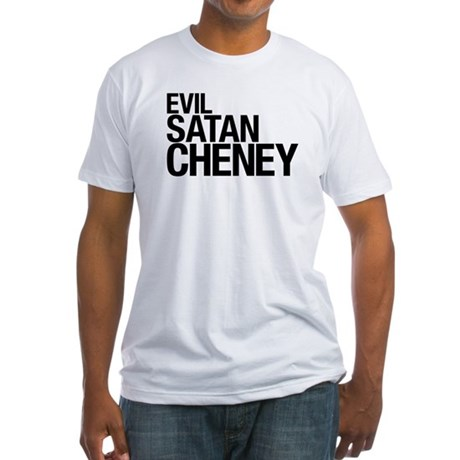 Evil > Satan > Cheney Fitted T-Shirt
