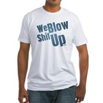 We Blow Shit Up Fitted T-Shirt