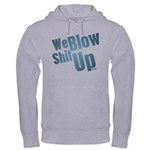 We Blow Shit Up Hooded Sweatshirt