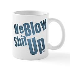 We Blow Shit Up Small Mug