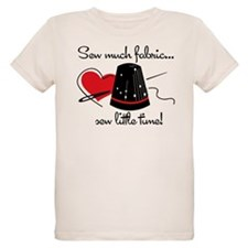 Sew Much Fabric T-Shirt
