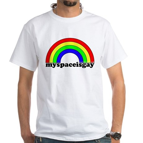 myspaceisgay White T-Shirt