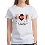 Peace Love Pediatrics D.O. Women's T-Shirt