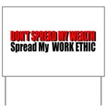 Don't Spread My Wealth Yard Sign