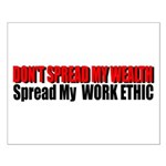 Don't Spread My Wealth Small Poster