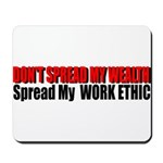 Don't Spread My Wealth Mousepad