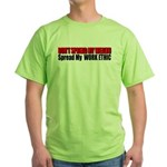 Don't Spread My Wealth Green T-Shirt