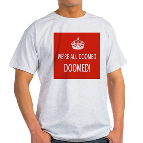 WE'RE ALL DOOMED Light T-Shirt