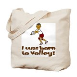 Born to Volley Daniel Tote Bag