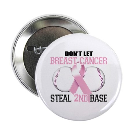 "Don't Let Breast Cancer Steal 2nd Base 2.25"" Butto"
