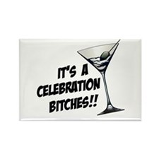 It's A Celebration Bitches! Rectangle Magnet (10 p