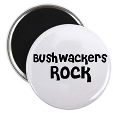 Bushwackers Rock Magnet