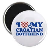 I Love My Croatian Boyfriend Magnet