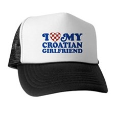 I Love My Croatian Girlfriend Trucker Hat