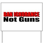 Ban Ignorance Yard Sign