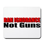 Ban Ignorance Mousepad