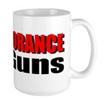 Ban Ignorance Large Mug