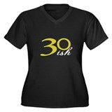 30-ish Birthday Humor Women's Plus Size V-Neck Dar