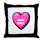 I Love My Teacup Poodle Throw Pillow