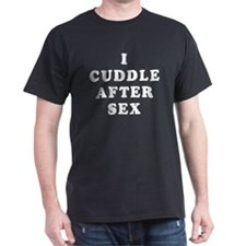 I CUDDLE AFTER SEX Black T-Shirt