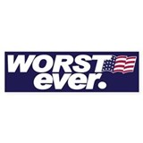 WORST EVER. Bumper Bumper Sticker