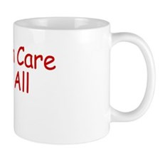 Health Care For All Mug