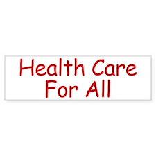 Health Care For All Bumper Bumper Stickers
