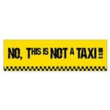 No, this is not a taxi! Bumper Car Sticker