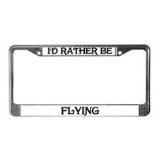 Rather be Flying License Plate Frame