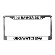Rather be Girlwatching License Plate Frame