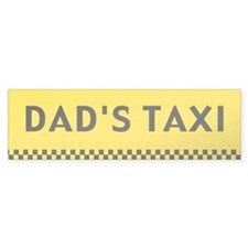 Dad's Taxi Bumper Bumper Sticker